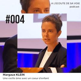 #004 Margaux Klein A L Ecoute de sa voie