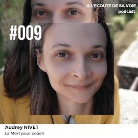 #009 Audrey Nivet A L Ecoute de sa voie