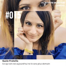 #015 Suzie Fratello A l'Ecoute de Sa voie