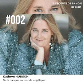 #002 Kathryn Hudson A L Ecoute de sa voie