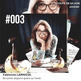 #003 Fabienne Larnicol A L Ecoute de sa voie